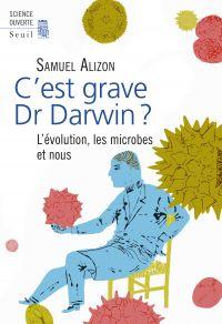 Cover image (C'est grave, Dr Darwin ?. L'évolution, les microbes et nous)