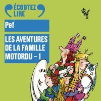 Les aventures de la famille Motordu (Tome 1) | Pef, . Auteur