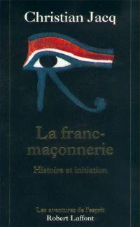 La franc-maçonnerie | JACQ, Christian. Auteur