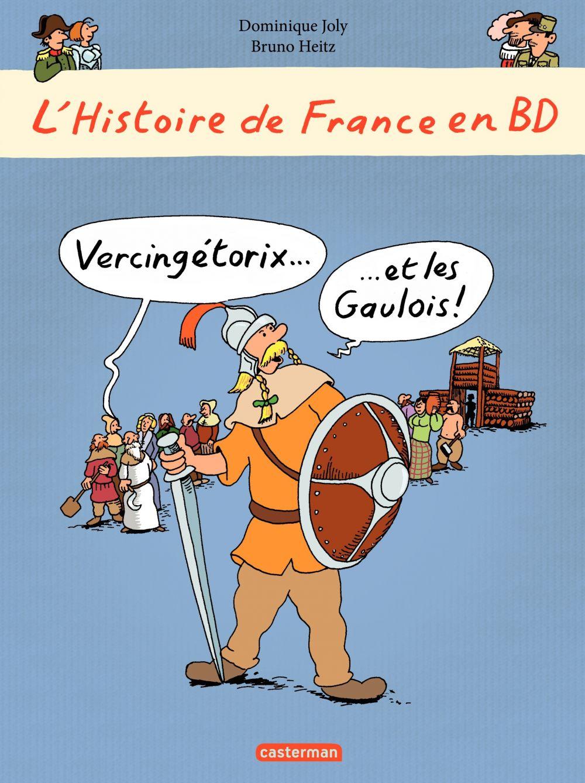 L'histoire de France en BD - Vercingétorix et les Gaulois   Heitz, Bruno. Contributeur