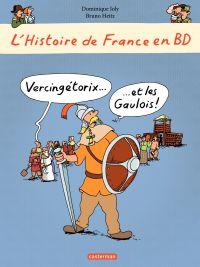 L'histoire de France en BD - Vercingétorix et les Gaulois | Heitz, Bruno. Contributeur