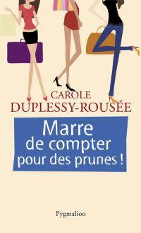 Marre de compter pour des prunes ! | Duplessy-Rousée, Carole (1967-....). Auteur