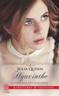 La chronique des Bridgerton (Tome 7) - Hyacinthe | Quinn, Julia. Auteur