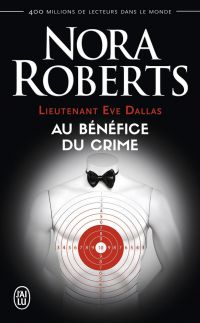 Image de couverture (Lieutenant Eve Dallas (Tome 3) - Au bénéfice du crime)