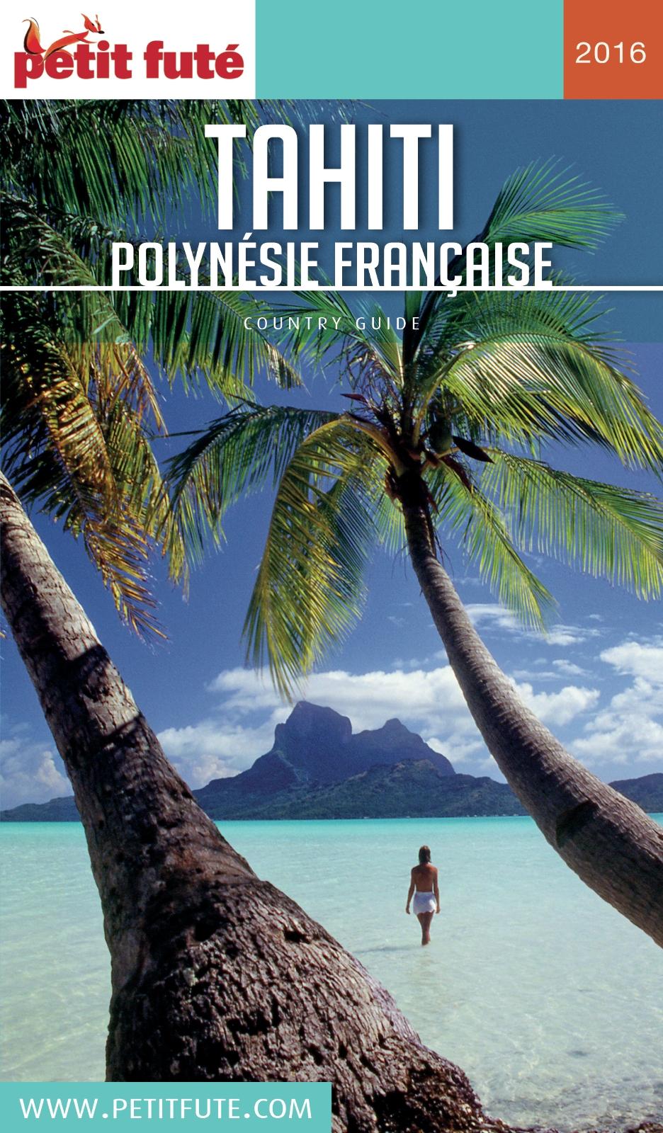 TAHITI - POLYNÉSIE 2016/2017 Petit Futé