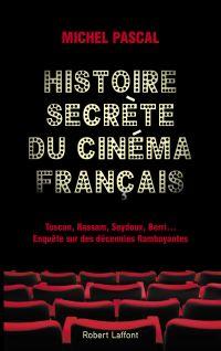 Histoire secrète du cinéma français | PASCAL, Michel