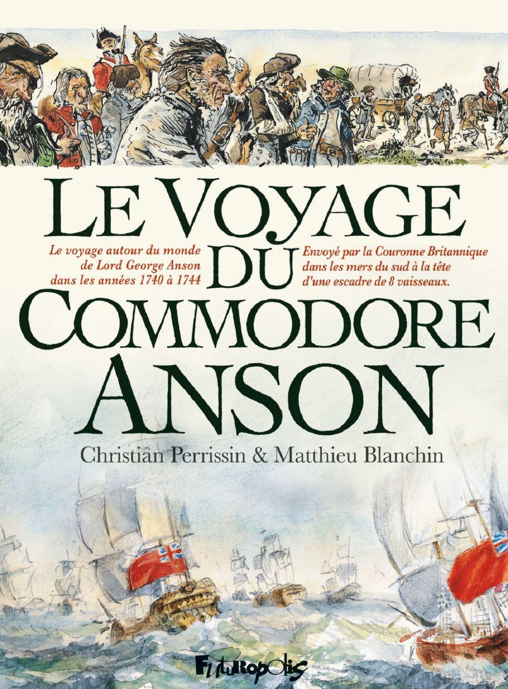 Le Voyage du Commodore Anson | Perrissin, Christian (1964-....). Auteur