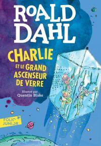 Charlie et le grand ascenseur de verre | Dahl, Roald