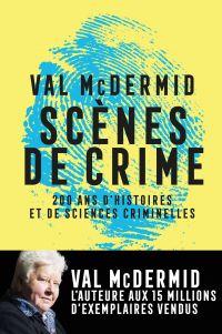 Scènes de crime | McDermid, Val. Auteur