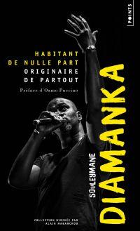 Habitant de nulle part, originaire de partout | Diamanka, Souleymane. Auteur