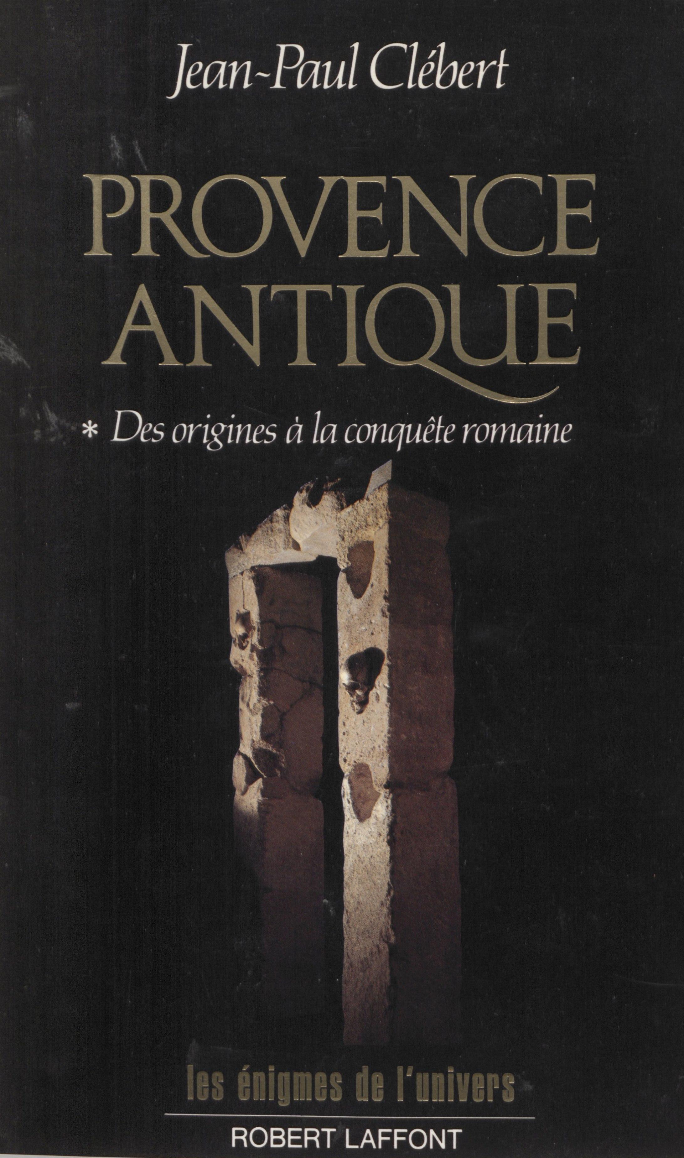 Provence antique (1). Des o...
