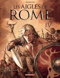 Les Aigles de Rome - Tome 4 - Livre IV | Enrico Marini, . Auteur