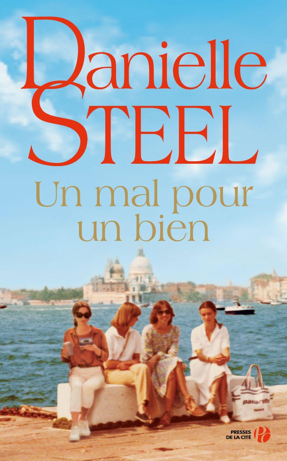 Un mal pour un bien | Steel, Danielle (1947-....). Auteur
