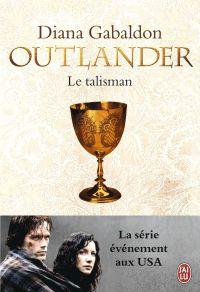Outlander (Tome 2) - Le talisman | Gabaldon, Diana. Auteur