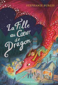La Fille au cœur de dragon | Burgis, Stephanie. Auteur