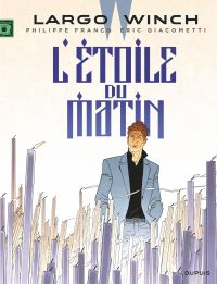 Largo Winch. Volume 21, L'étoile du matin