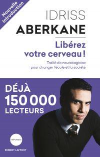 Libérez votre cerveau ! | Aberkane, Idriss J.