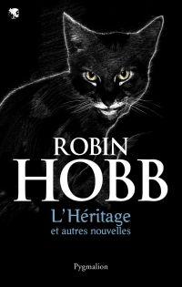 L'Héritage et autres nouvelles | Hobb, Robin (1952-....). Auteur