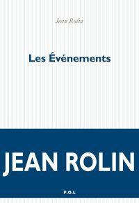 Les Événements | Rolin, Jean. Auteur