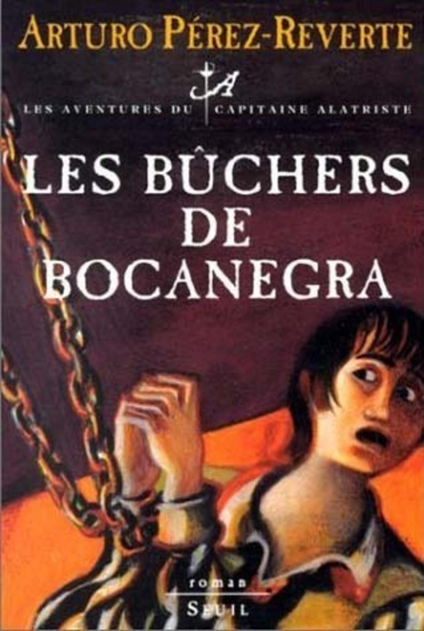 Les Bûchers de Bocanegra . Les Aventures du Capitaine Alatriste, t. 2 | Pérez-Reverte, Arturo