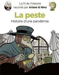 Le fil de l'Histoire raconté par Ariane & Nino - tome 36 - La peste | Erre, Fabrice. Auteur