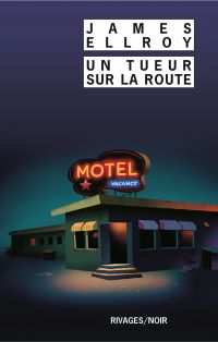 Un tueur sur la route | Ellroy, James