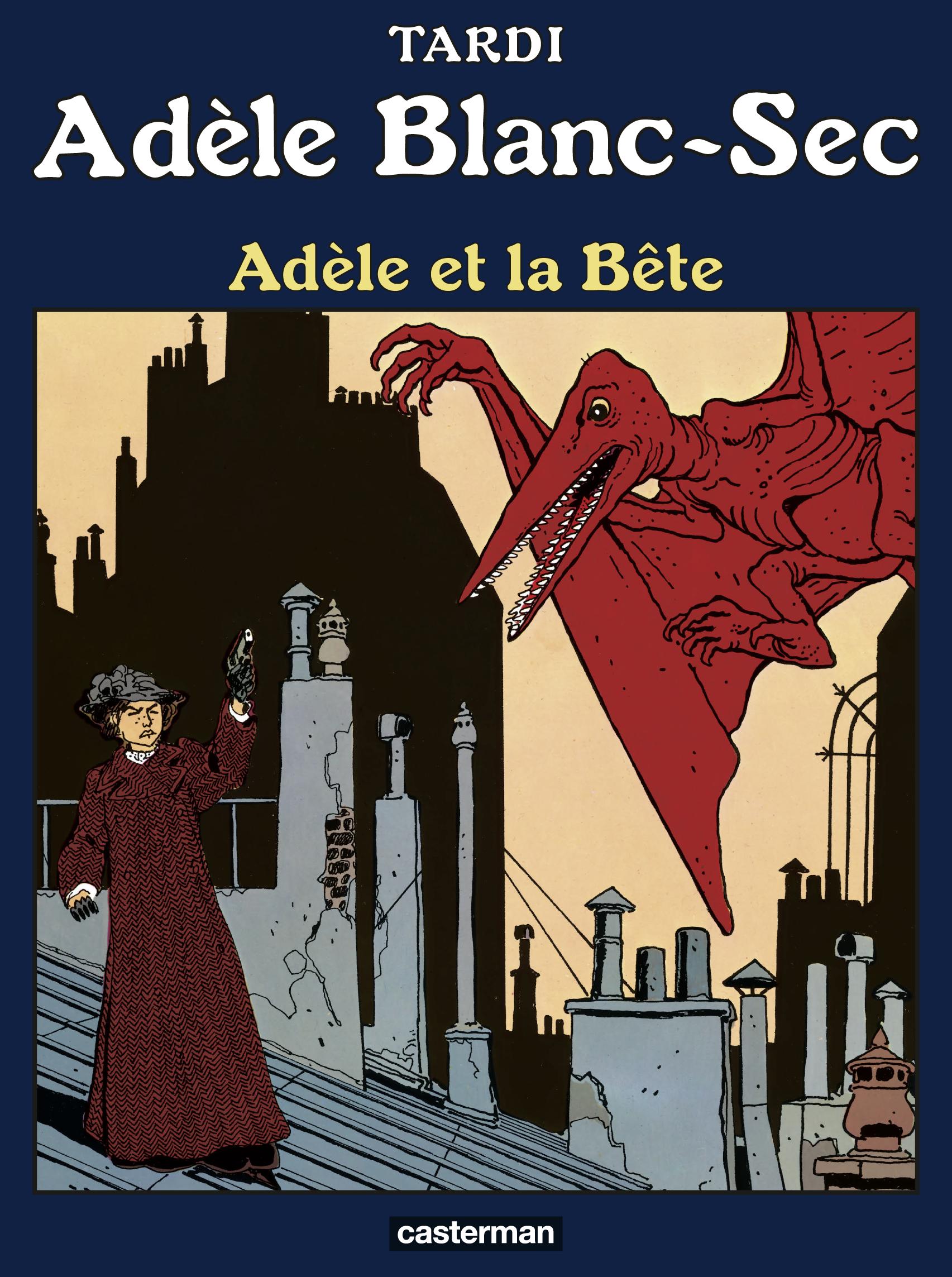 Adèle Blanc-Sec (Tome 1) - Adèle et la bête