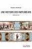 Une histoire des parfumeurs, France 1850-1910