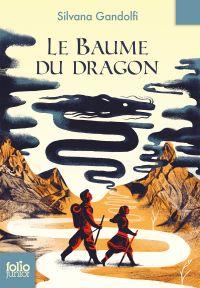 Le Baume du Dragon | Gandolfi, Silvana. Auteur