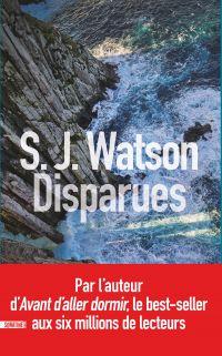 Disparues | WATSON, S.J.. Auteur