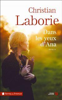 Dans les yeux d'Ana | LABORIE, Christian. Auteur