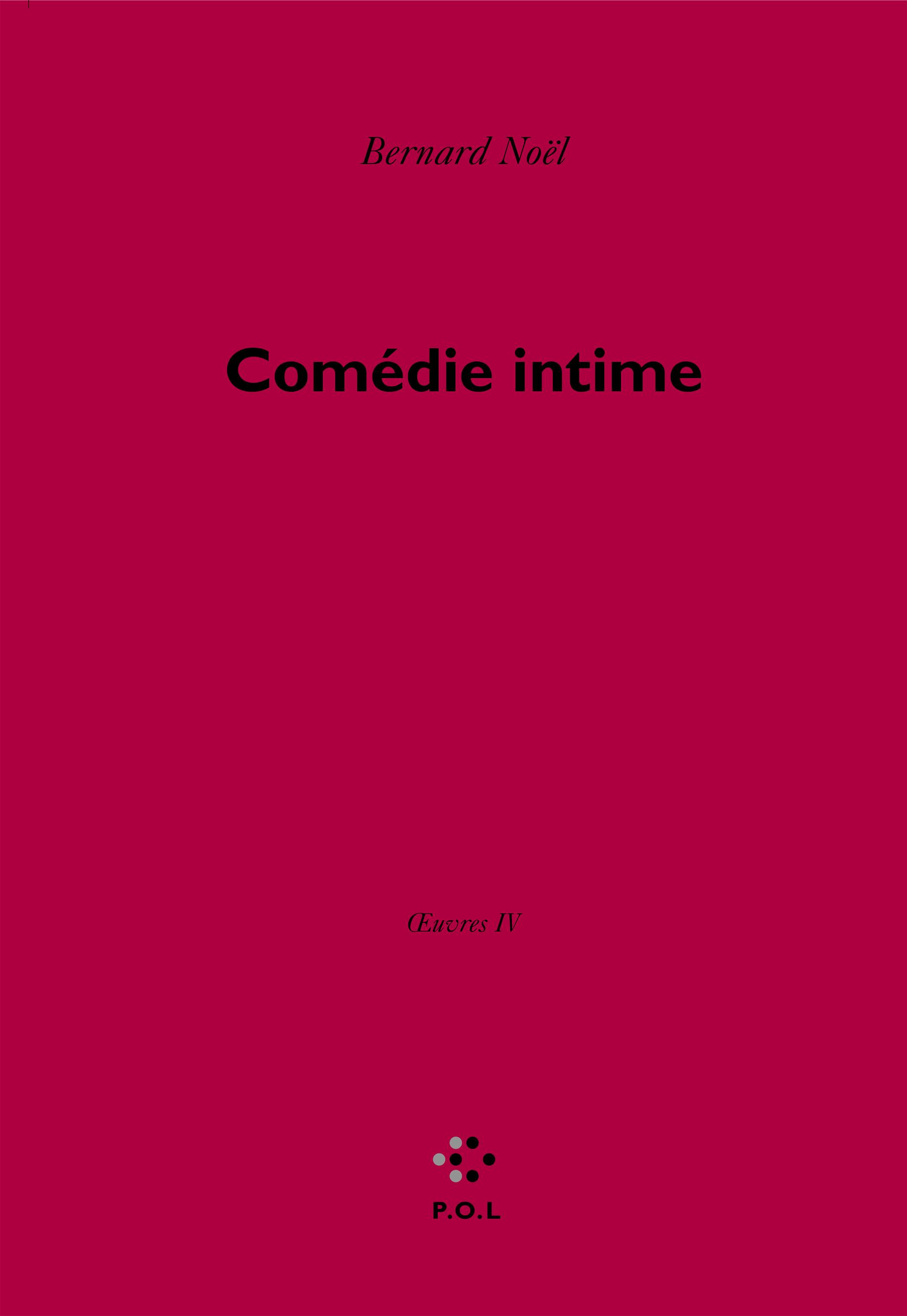La Comédie intime. Oeuvres IV