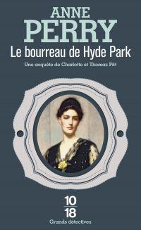 Le bourreau de Hyde Park : une enquête de Charlotte et Thomas Pitt