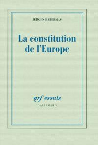 La constitution de l'Europe | Habermas, Jürgen (1929-....). Auteur