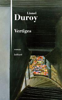 Vertiges | Duroy, Lionel (1949-....). Auteur