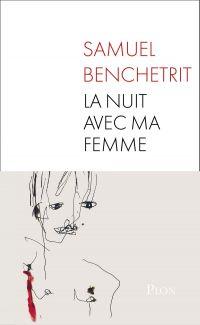La nuit avec ma femme | Benchetrit, Samuel (1973-....). Auteur