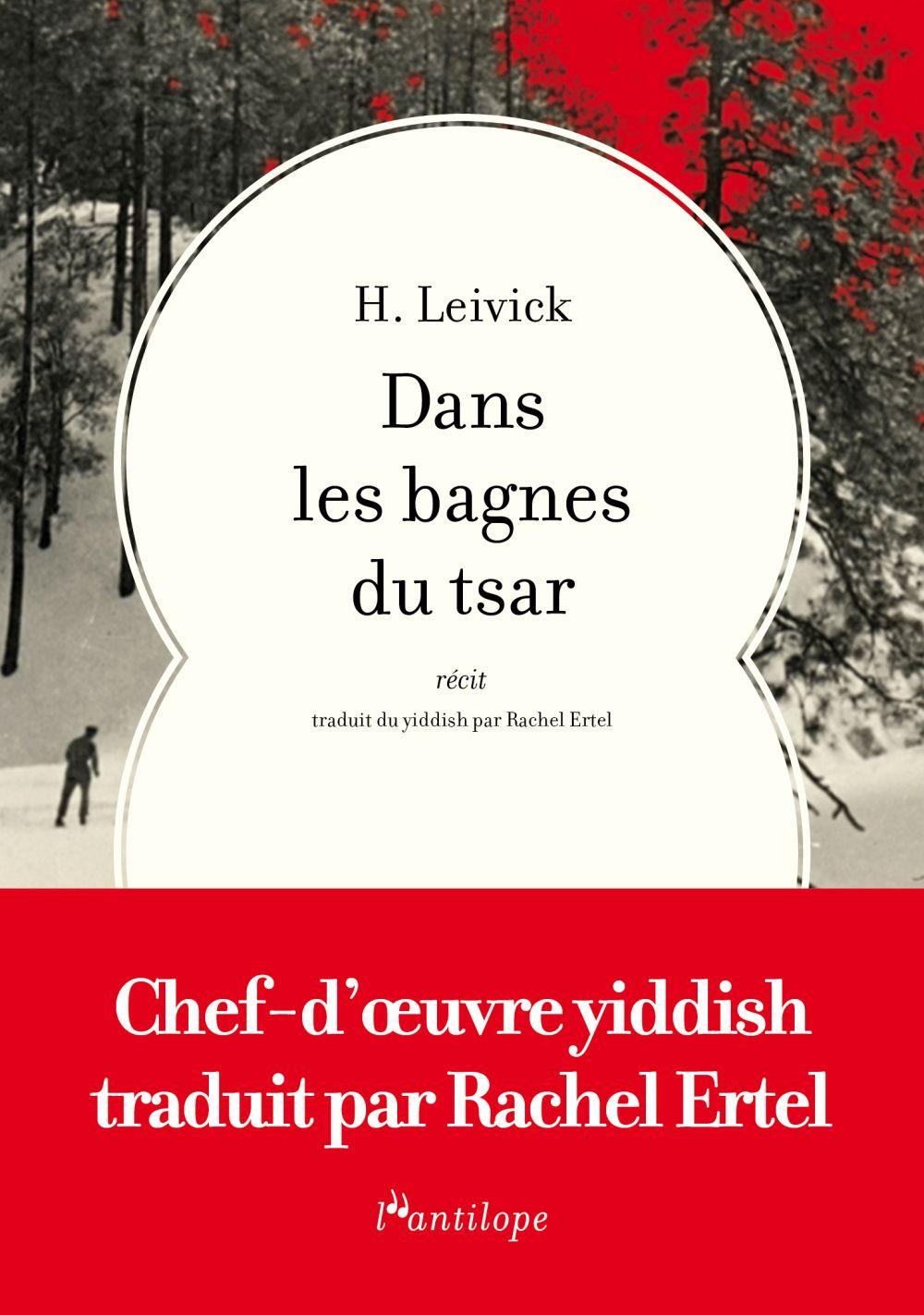 Dans les bagnes du Tsar | Leivick, Halpern (1888-1962). Auteur