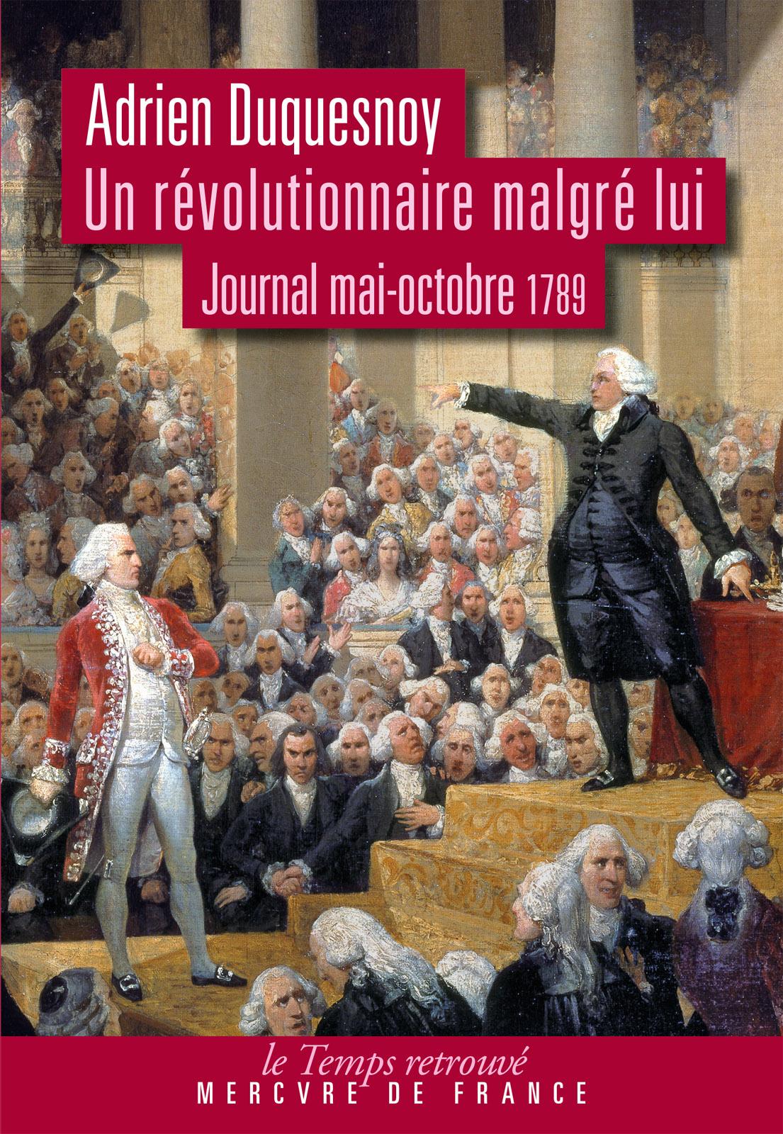 Un révolutionnaire malgré lui. Journal mai-octobre 1789