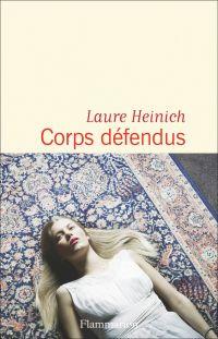 Corps défendus | Heinich, Laure. Auteur
