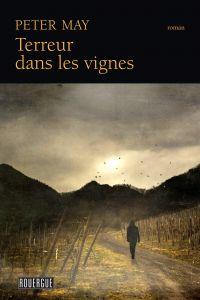 Terreur dans les vignes | May, Peter (1951-....) - romancier. Auteur