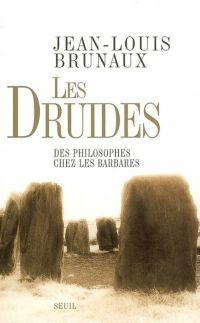 Les Druides. Des philosophe...
