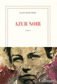 Azur noir | Blottière, Alain. Auteur