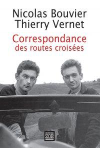Correspondance des routes croisées | BOUVIER, Nicolas. Auteur