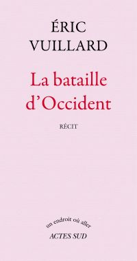 La bataille d'Occident : récit