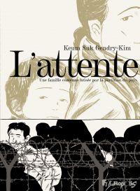 L'attente | Gendry-Kim, Keum Suk. Auteur
