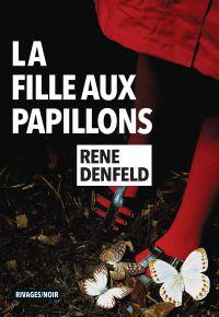 La Fille aux papillons | Denfeld, Rene. Auteur