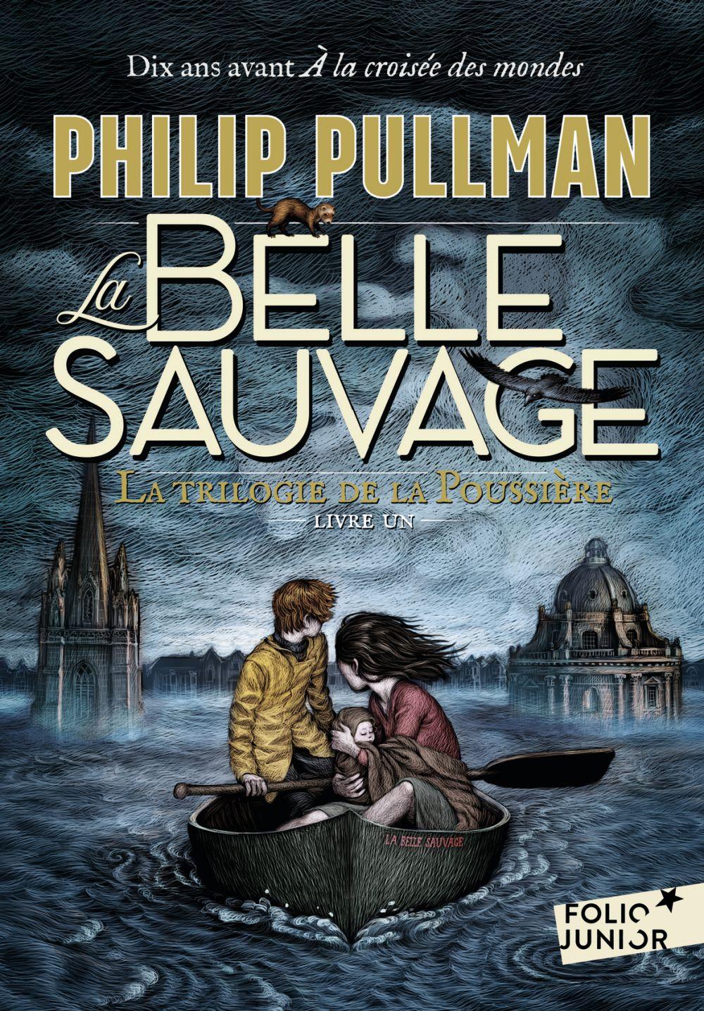 La trilogie de la Poussière (Tome 1) - La Belle Sauvage | Pullman, Philip (1946-....). Auteur