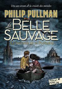 La trilogie de la poussière. Volume 1, La Belle Sauvage