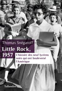 Little Rock, 1957 | Snégaroff, Thomas (1974-....). Auteur
