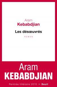 Les Désoeuvrés | Kebabdjian, Aram